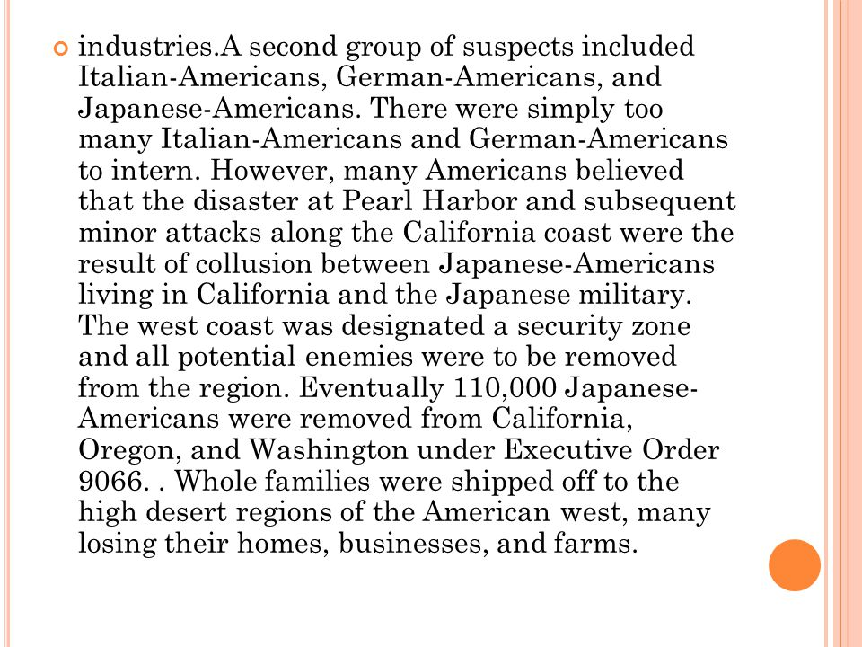 industries.A second group of suspects included Italian-Americans, German-Americans, and Japanese-Americans.