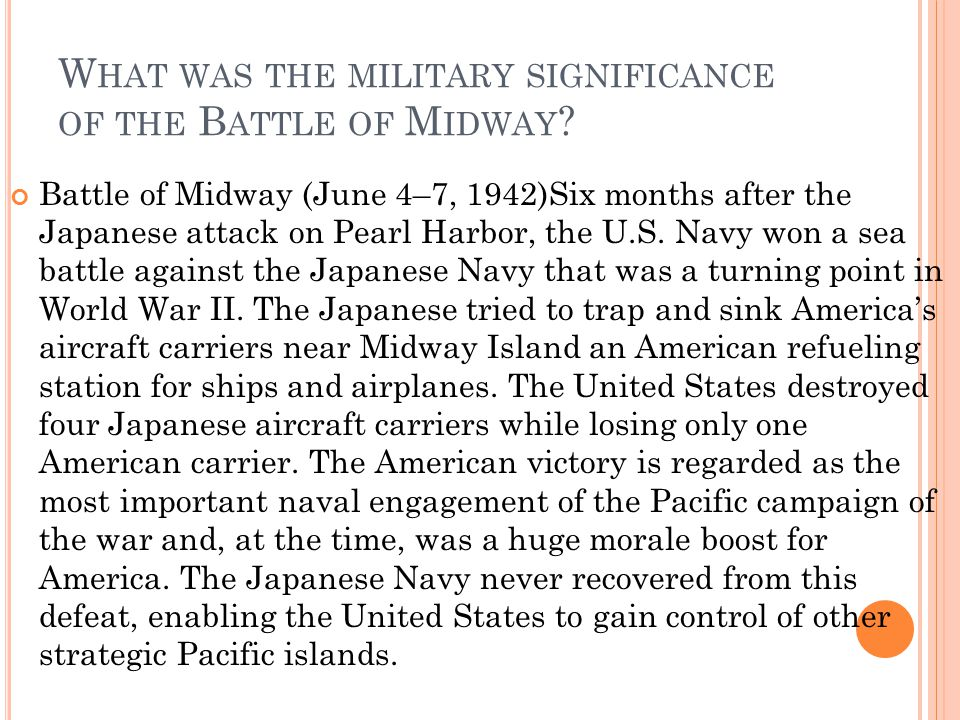 What was the military significance of the Battle of Midway