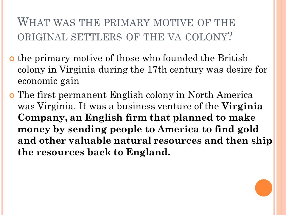 What was the primary motive of the original settlers of the va colony