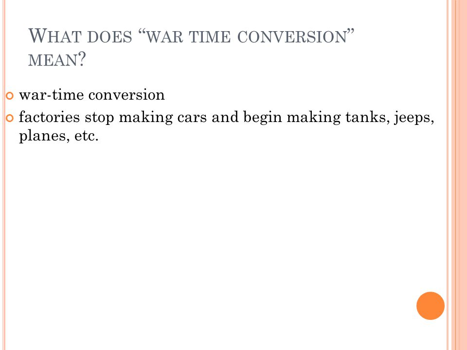 What does war time conversion mean