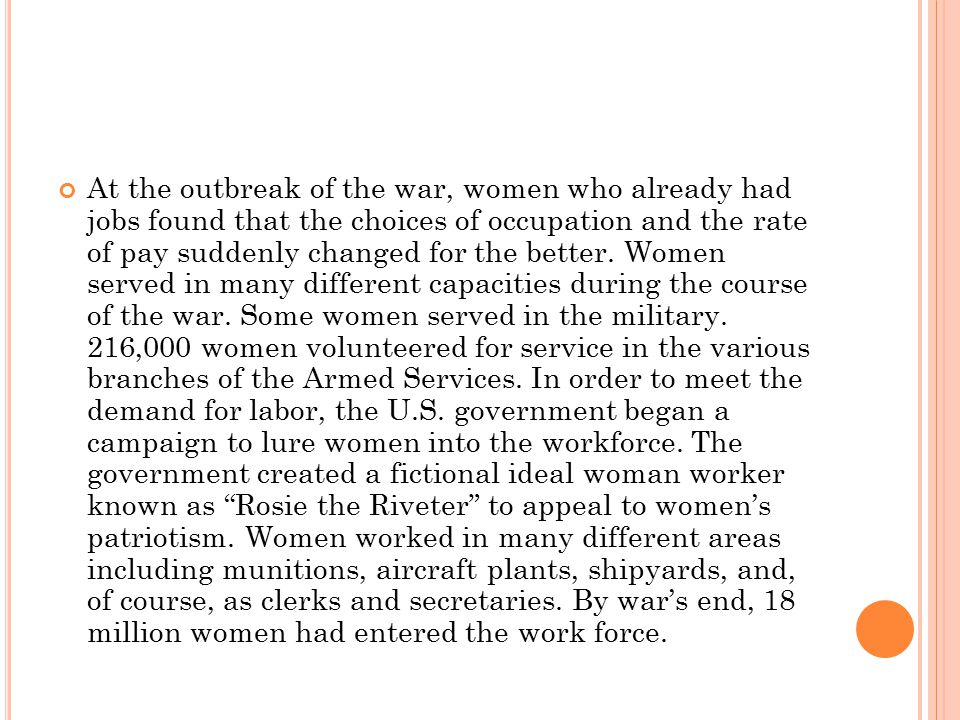 At the outbreak of the war, women who already had jobs found that the choices of occupation and the rate of pay suddenly changed for the better.