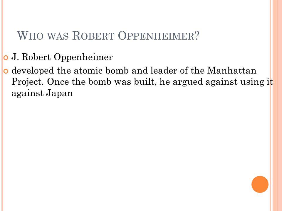 Who was Robert Oppenheimer