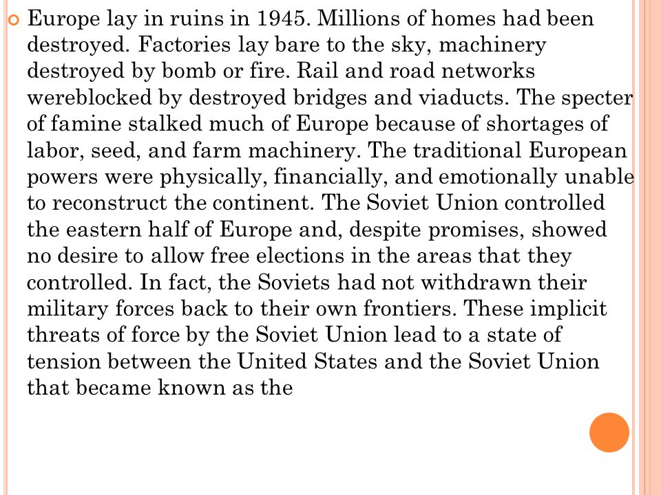 Europe lay in ruins in 1945. Millions of homes had been destroyed
