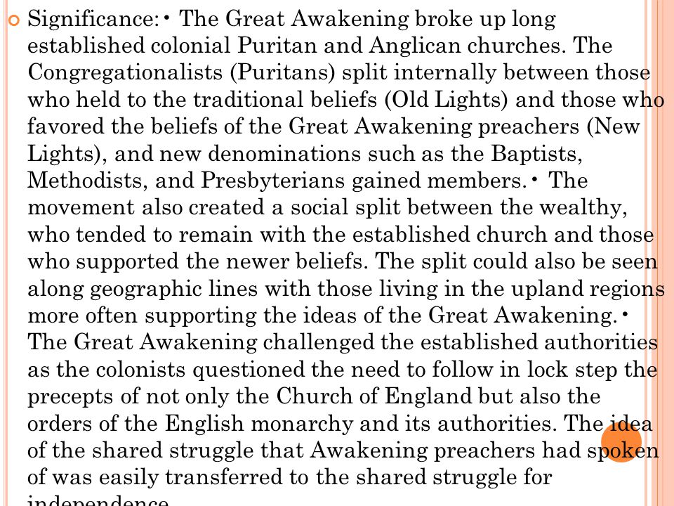 Significance:• The Great Awakening broke up long established colonial Puritan and Anglican churches.