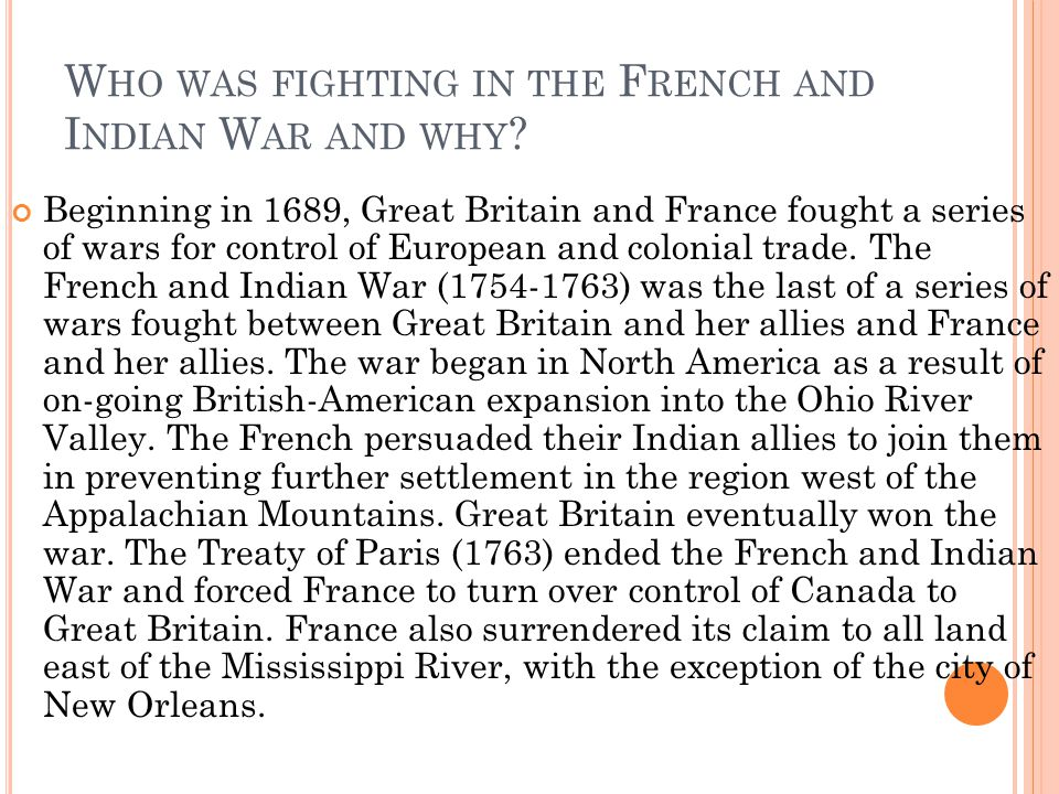 Who was fighting in the French and Indian War and why