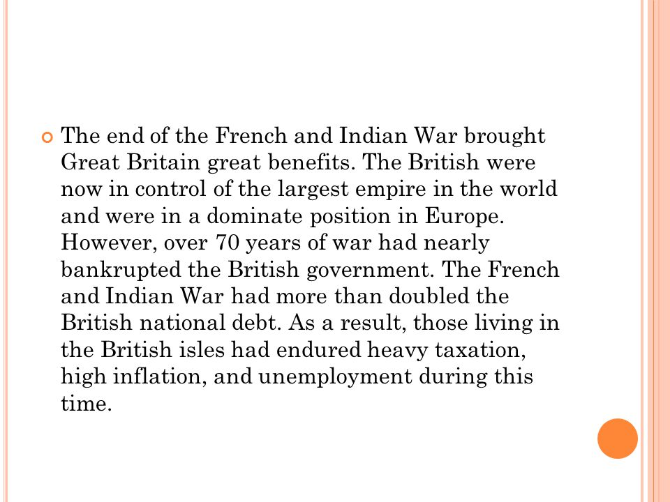 The end of the French and Indian War brought Great Britain great benefits.