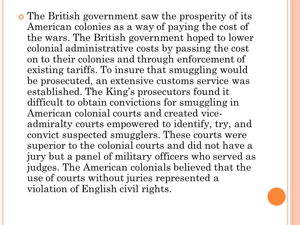 The British government saw the prosperity of its American colonies as a way of paying the cost of the wars.