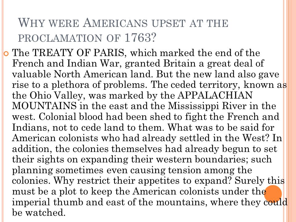 Why were Americans upset at the proclamation of 1763