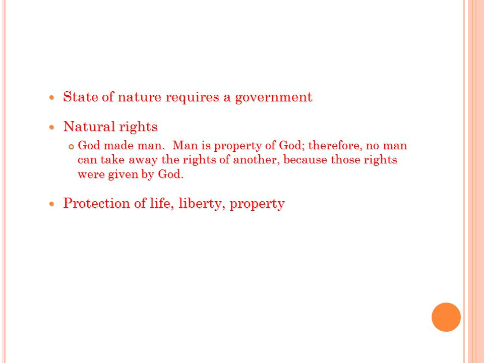 State of nature requires a government Natural rights