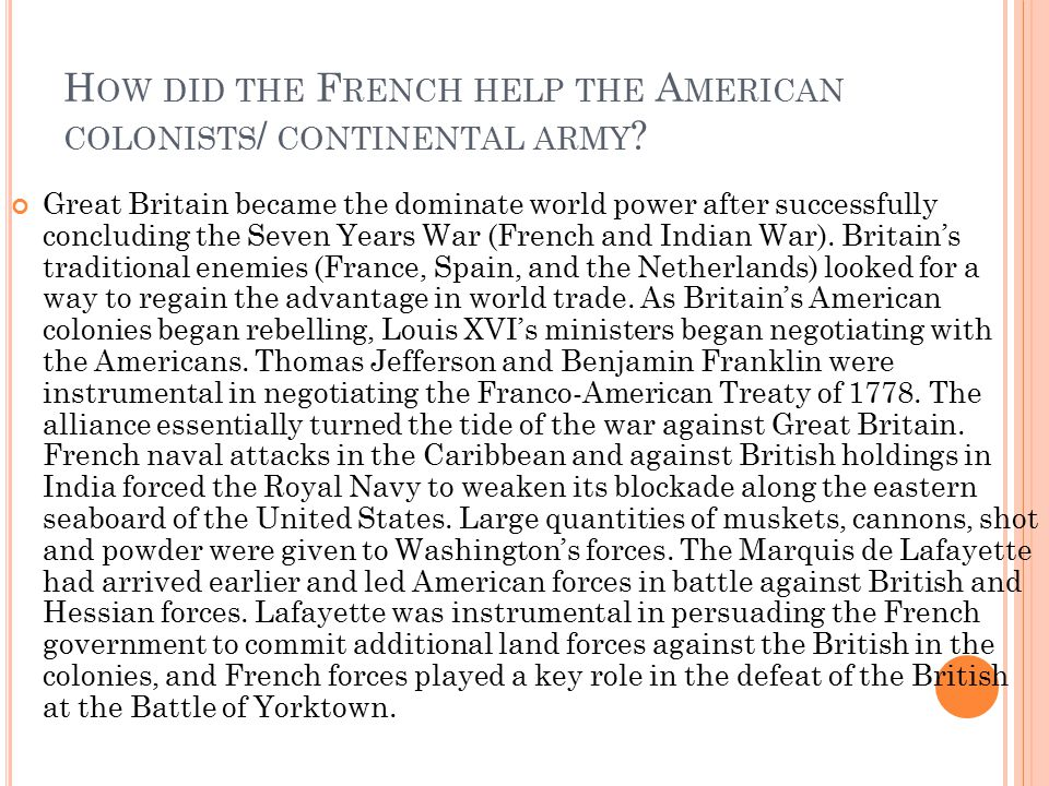 How did the French help the American colonists/ continental army