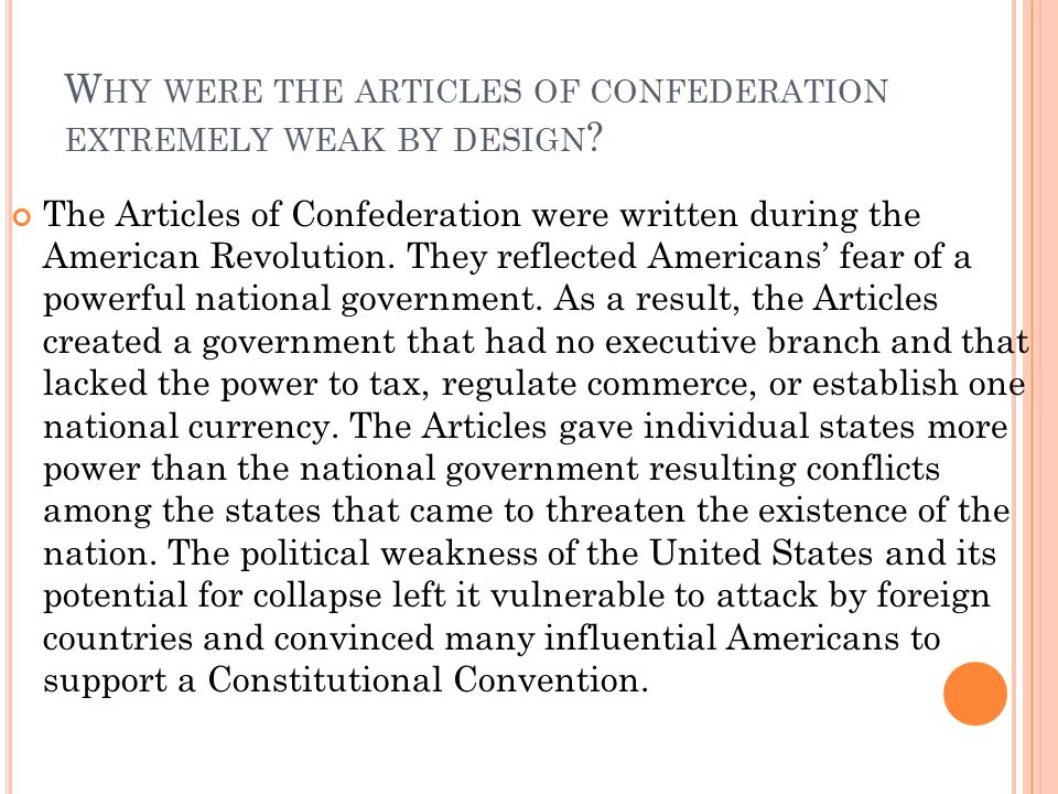 Why were the articles of confederation extremely weak by design