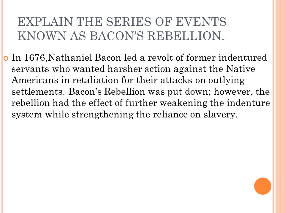 EXPLAIN THE SERIES OF EVENTS KNOWN AS BACON'S REBELLION.
