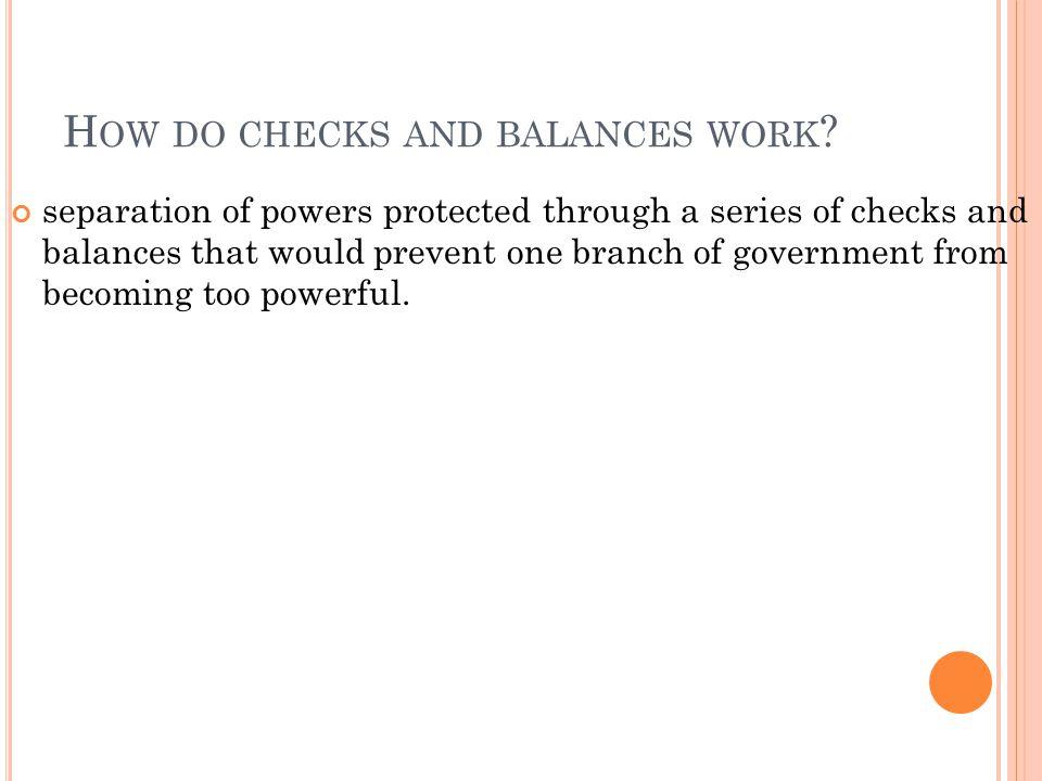 How do checks and balances work