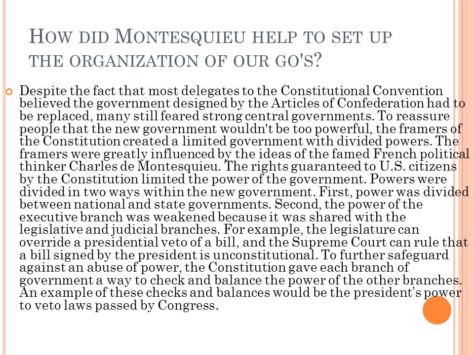 How did Montesquieu help to set up the organization of our go s