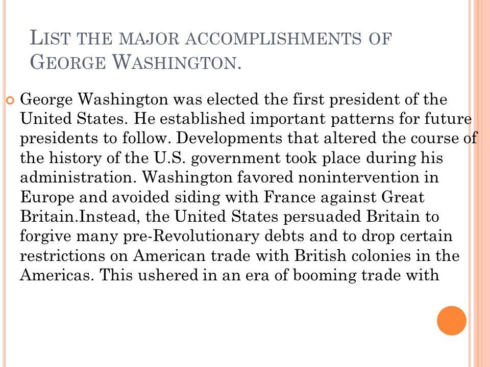 List the major accomplishments of George Washington.
