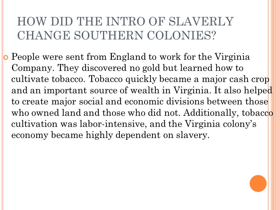 HOW DID THE INTRO OF SLAVERLY CHANGE SOUTHERN COLONIES