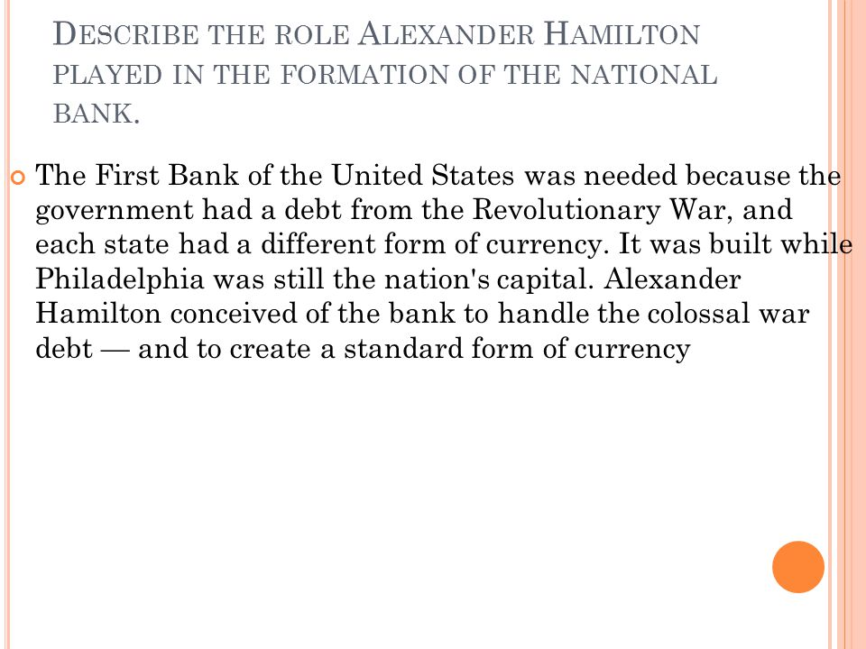 Describe the role Alexander Hamilton played in the formation of the national bank.