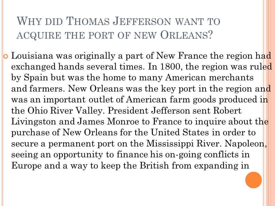 Why did Thomas Jefferson want to acquire the port of new Orleans