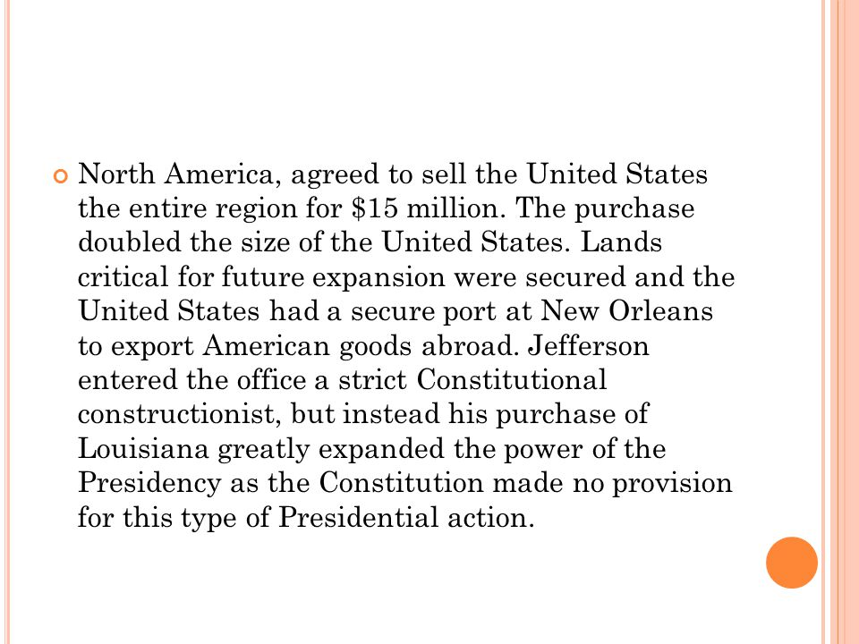 North America, agreed to sell the United States the entire region for $15 million.