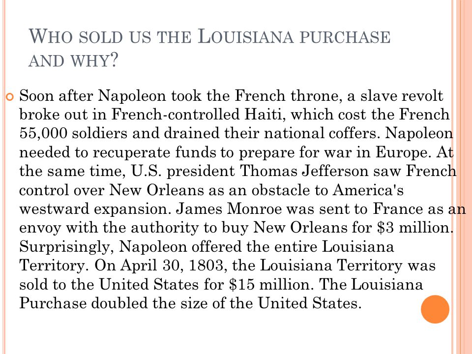 Who sold us the Louisiana purchase and why