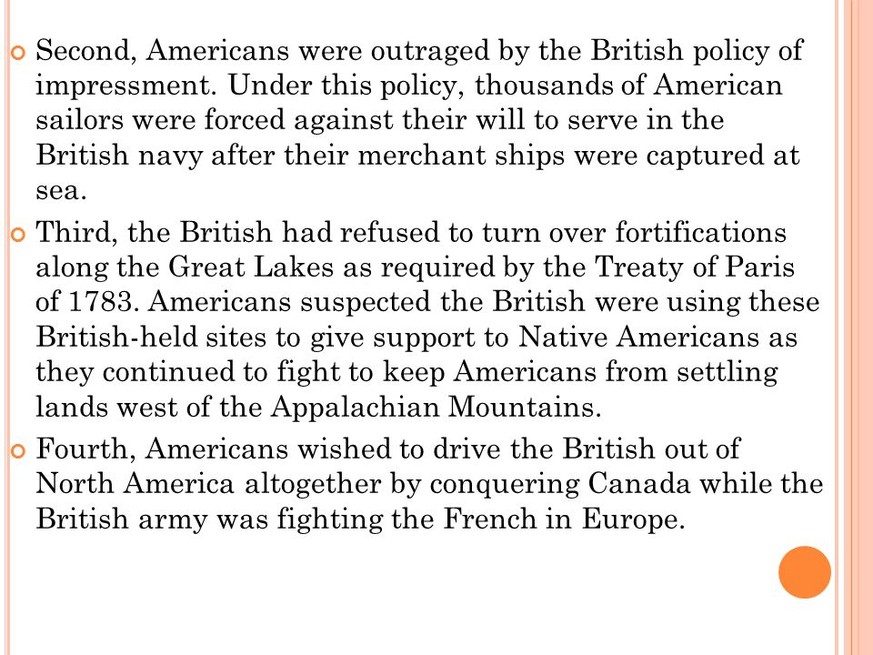 Second, Americans were outraged by the British policy of impressment