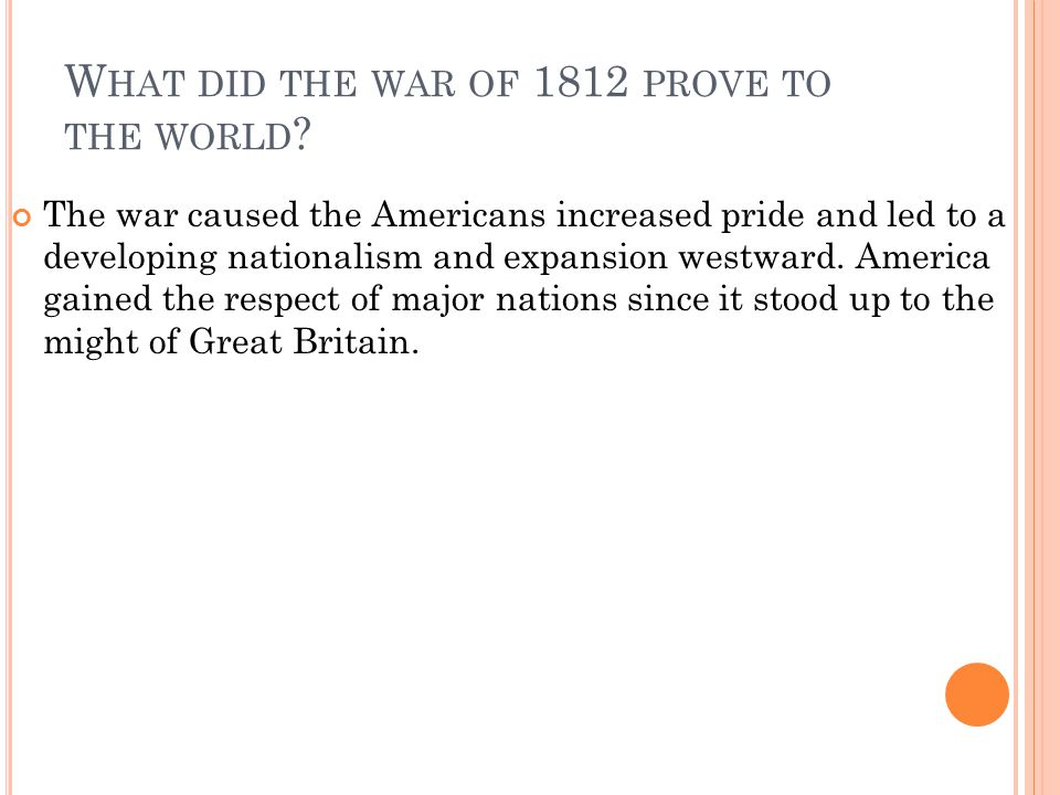 What did the war of 1812 prove to the world