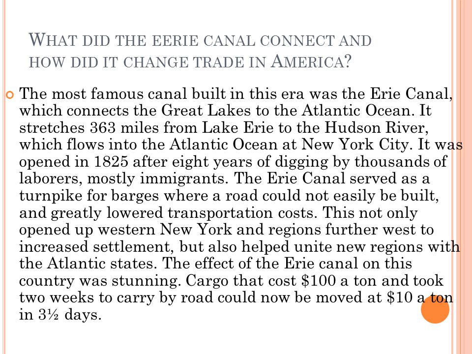 What did the eerie canal connect and how did it change trade in America