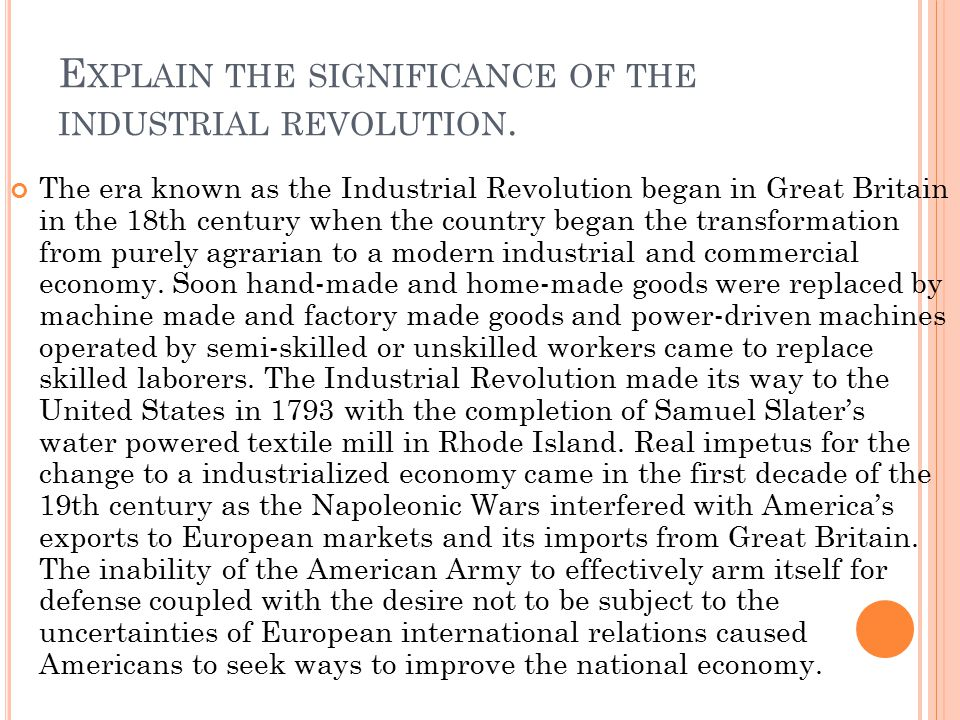 Explain the significance of the industrial revolution.