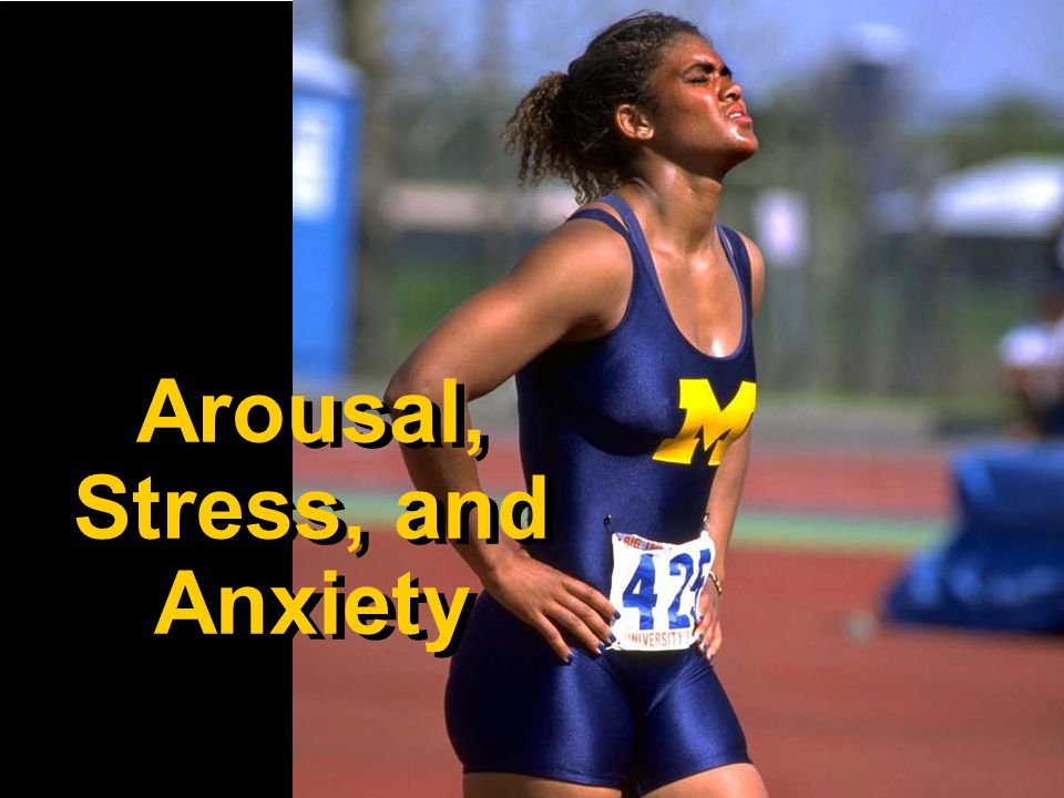 Arousal Stress And Anxiety Arousal Stress And Anxiety