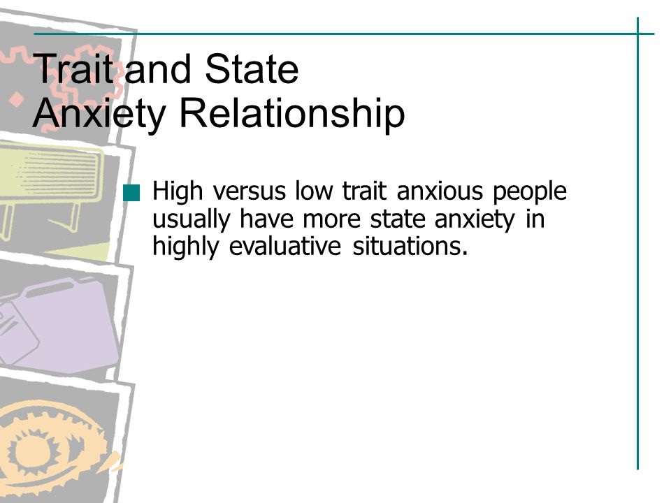 relationship between trait and state anxiety psychology