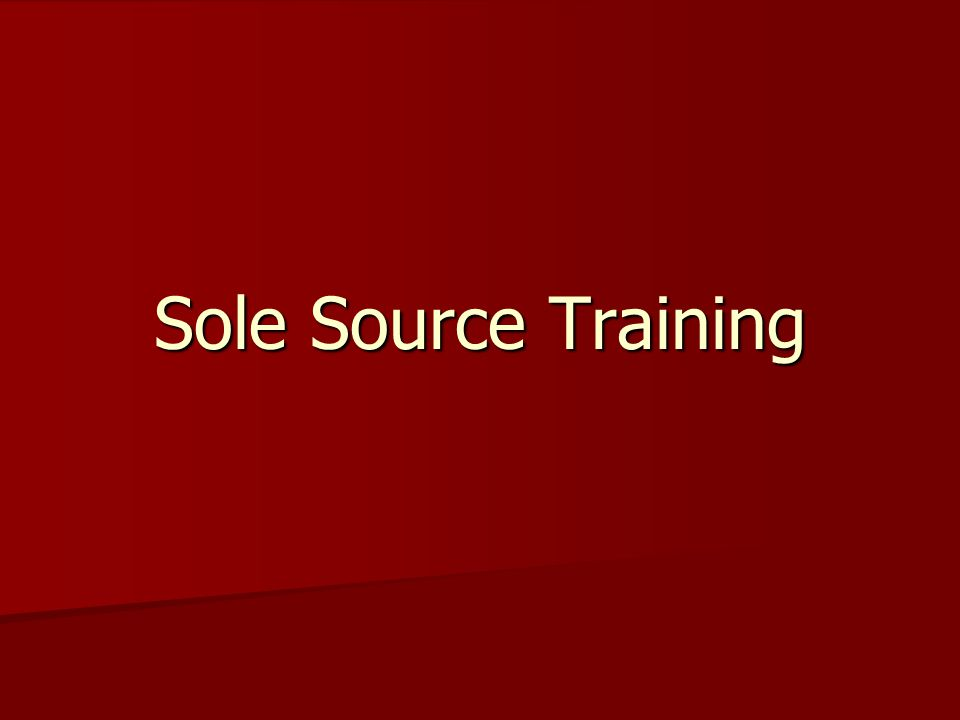 Sole Source Training