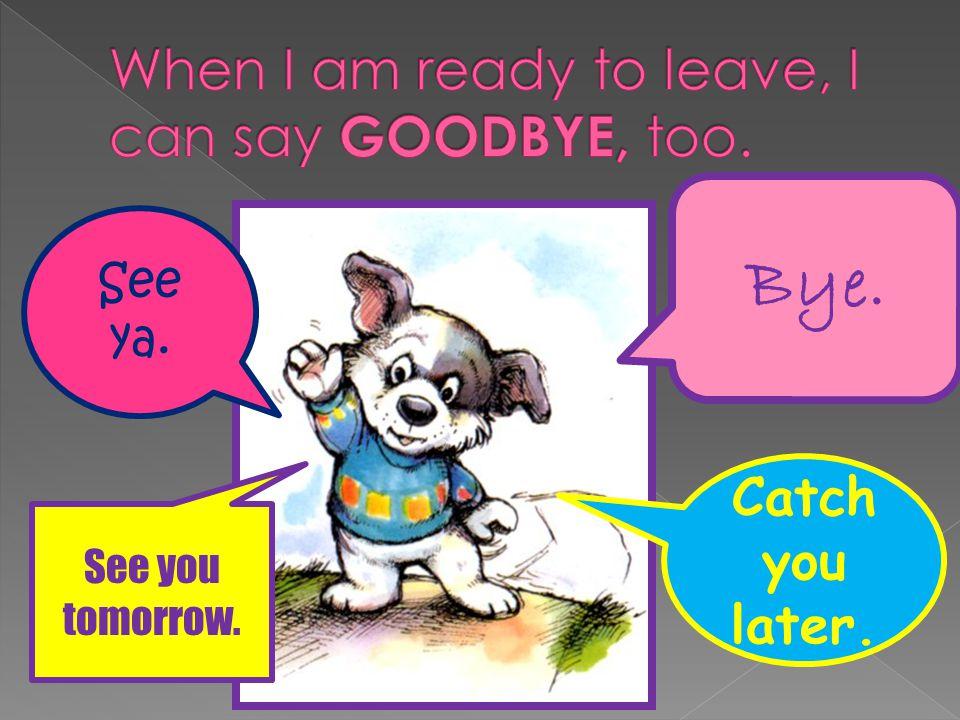 Hello! Goodbye!.