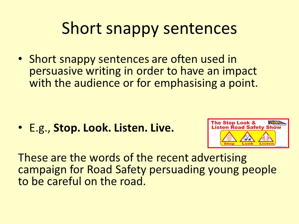 To Use Short Snappy Sentences In Your Persuasive Writing
