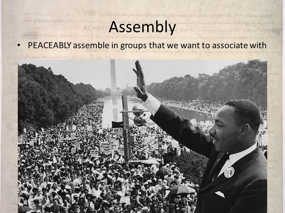 Assembly PEACEABLY assemble in groups that we want to associate with