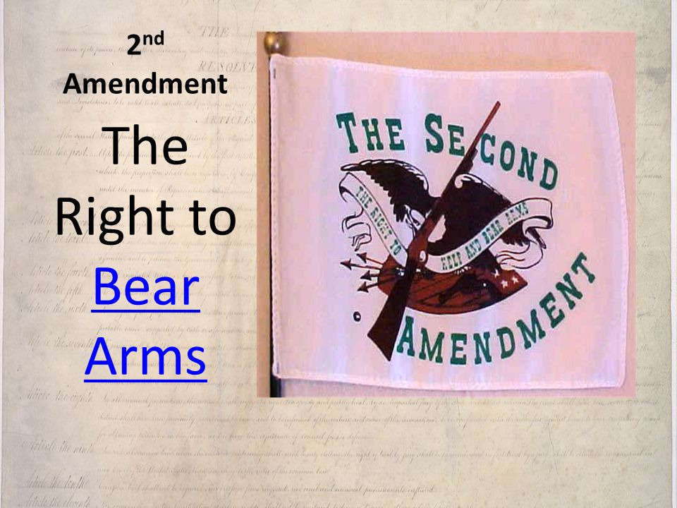 2nd Amendment The Right to Bear Arms