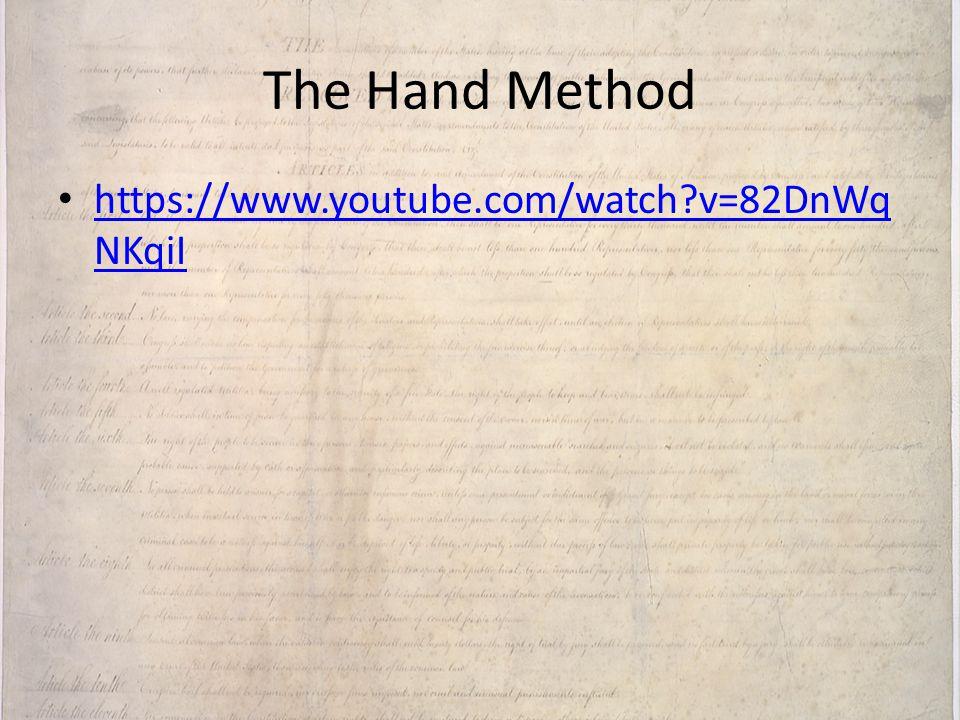 The Hand Method https://www.youtube.com/watch v=82DnWqNKqiI