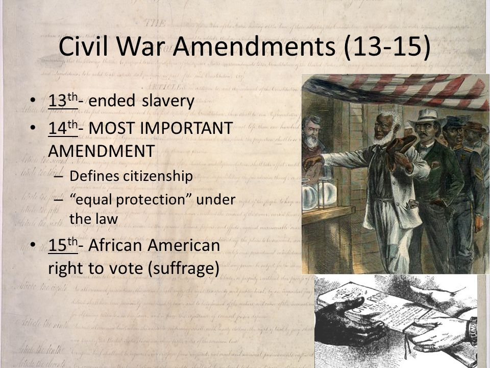 civil war amendments 13th, 14th, and 15th amendments the civil war and the period of reconstruction brought great social, political, and economic changes to american society.