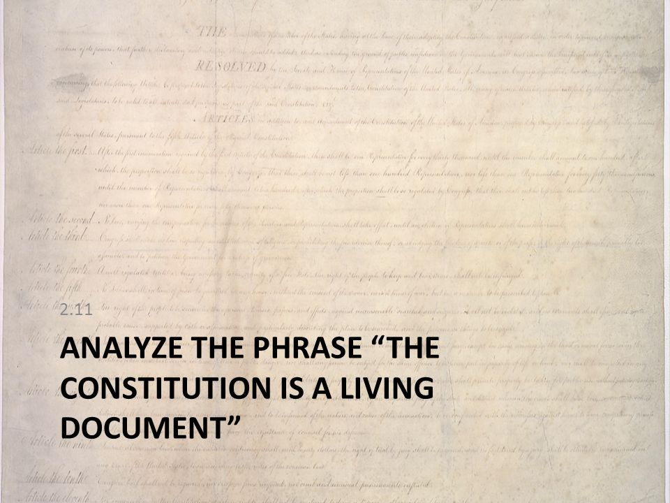 Analyze the phrase The constitution is a living document