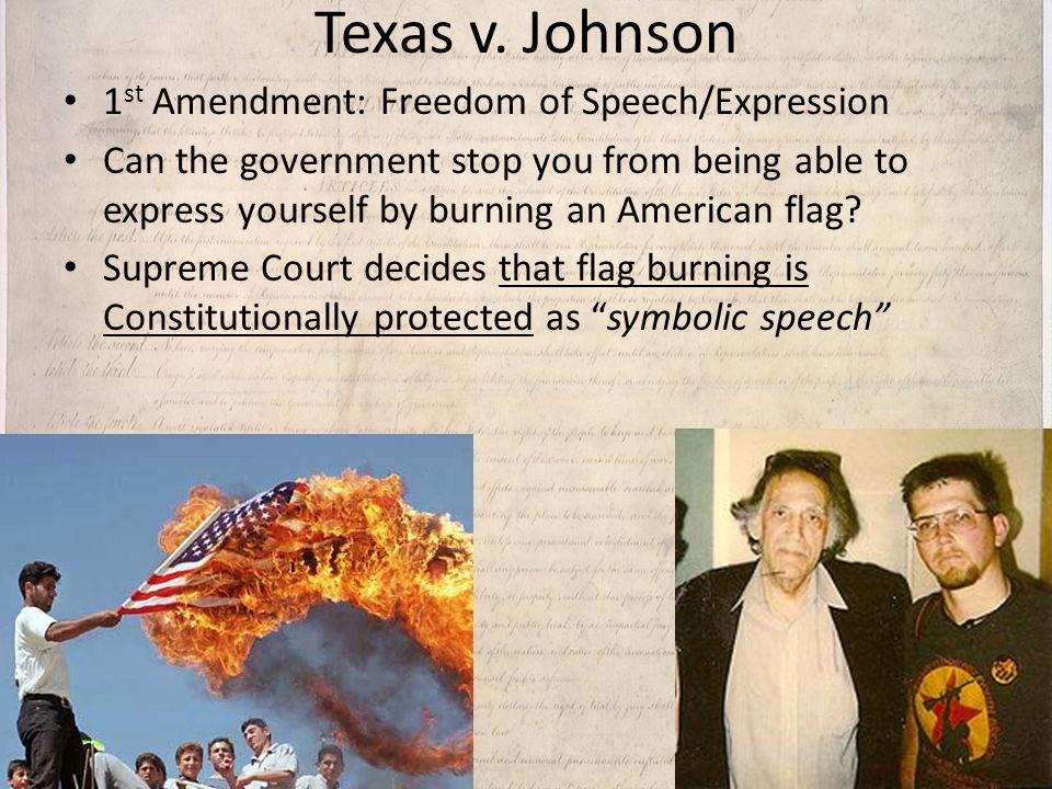 Texas v. Johnson 1st Amendment: Freedom of Speech/Expression