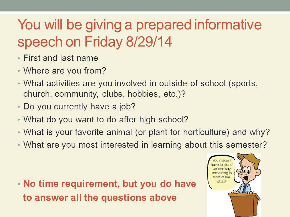 You will be giving a prepared informative speech on Friday 8/29/14