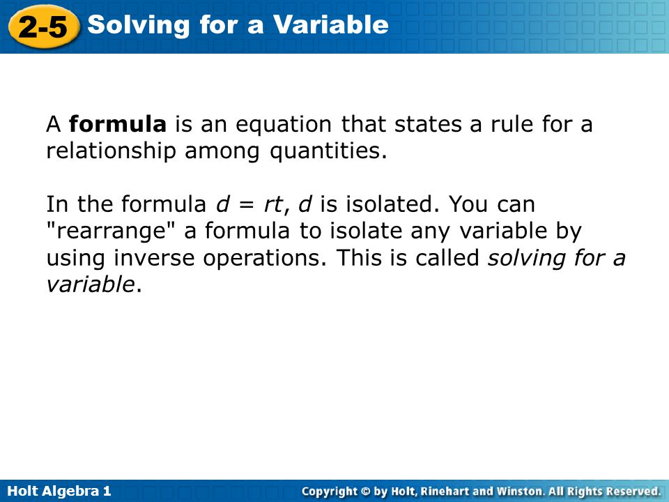 A formula is an equation that states a rule for a relationship among quantities.