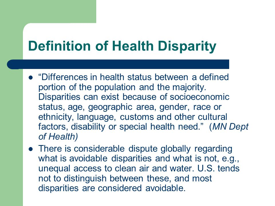 health disparities among the poor Even among people of higher socioeconomic status, certain racial/ethnic minority groups may experience cancer disparities these differences may reflect cultural differences such as mistrust of the health care system, fatalistic attitudes about cancer, or apprehension or embarrassment about having certain kinds of medical procedures.