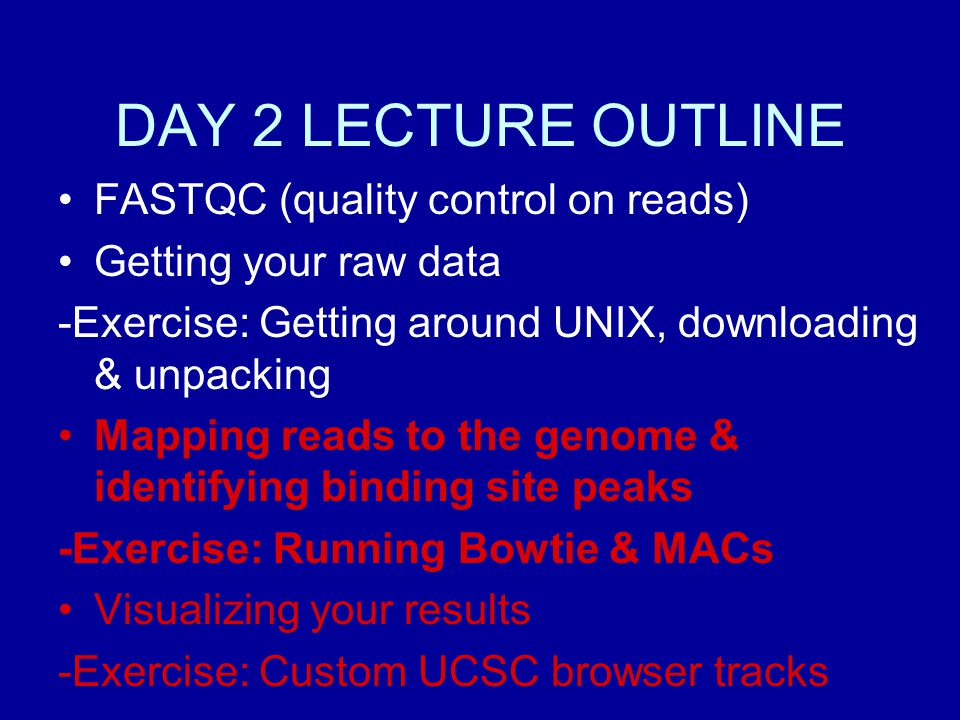 DAY 2 LECTURE OUTLINE FASTQC (quality control on reads)