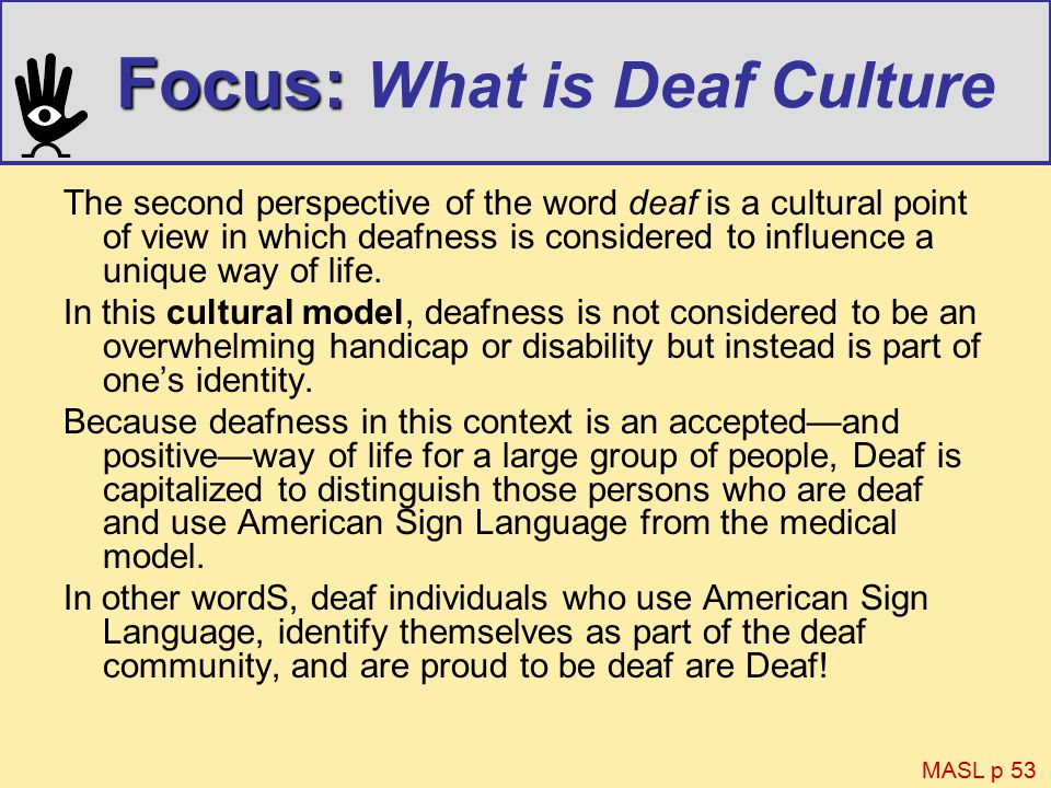a personal perspective on the deaf language and culture 18 (more) things to never say to a deaf  and then through a personal fm system linked to  his significant participation in shaping the culture, language,.