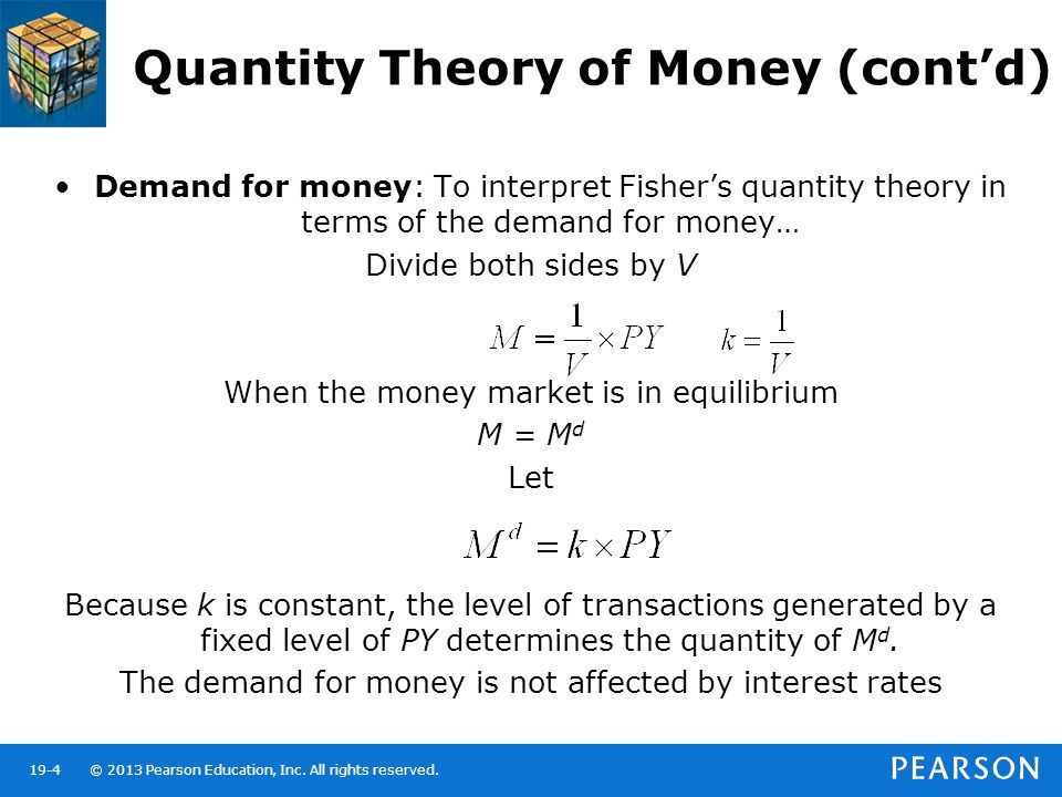 quantity theory of money The quantity theory of money the quantity equation of money relates the amount people hold to the transactions that take place this is expressed as: m x v = p x t m = the quantity of money v = this is the rate that money will circulate in the economy p = the price of a normal transaction t = the number of times in a year that goods and services may be exchanged for money.