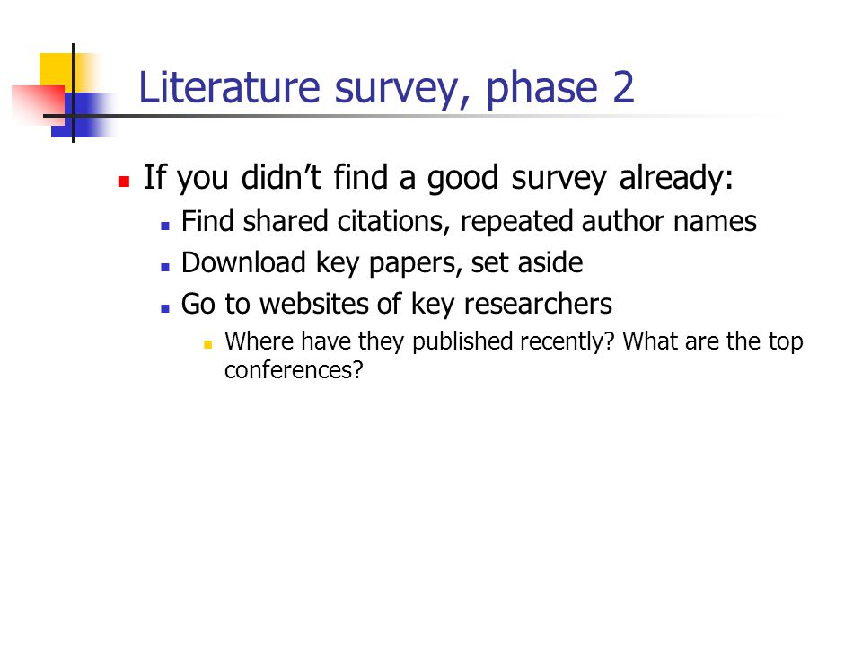 how to write a literature survey I want to write a survey on one emerging research topic in wireless communications (it can be applied to any field) there are almost 500 papers on.