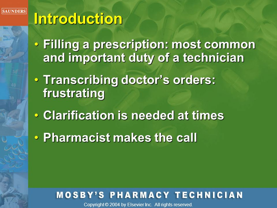 Introduction Filling a prescription: most common and important duty of a technician. Transcribing doctor's orders: frustrating.