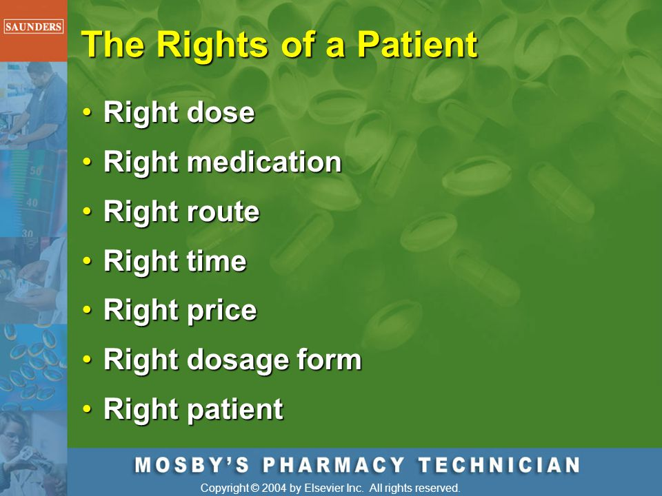 The Rights of a Patient Right dose Right medication Right route