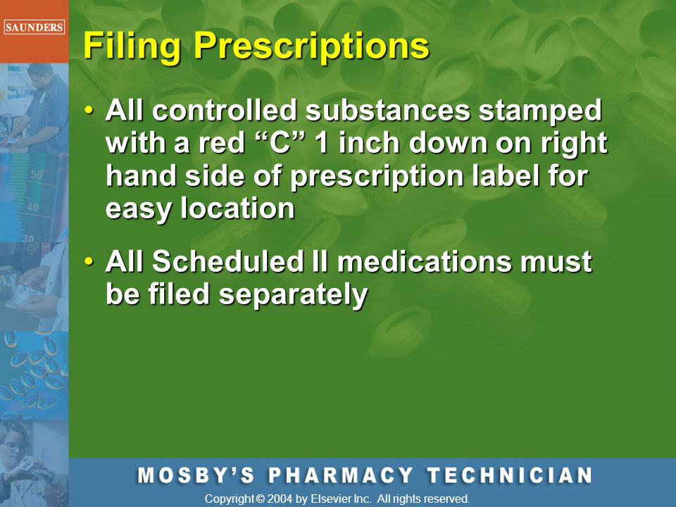 Filing Prescriptions All controlled substances stamped with a red C 1 inch down on right hand side of prescription label for easy location.