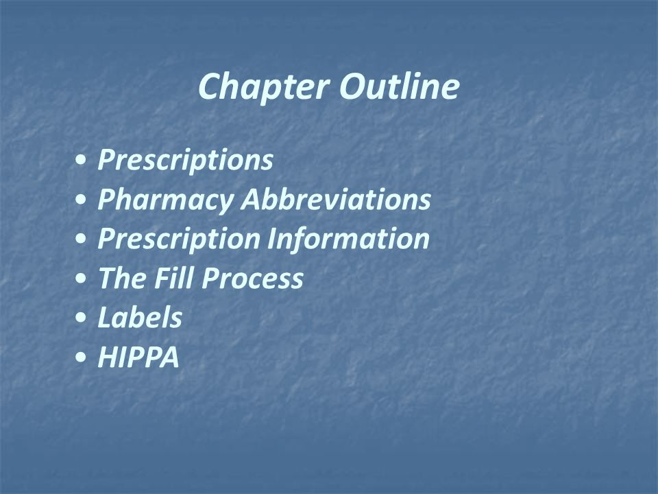 Chapter Outline Prescriptions Pharmacy Abbreviations
